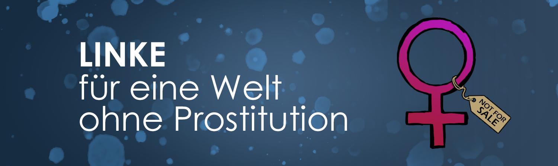LINKE für eine Welt ohne Prostitution